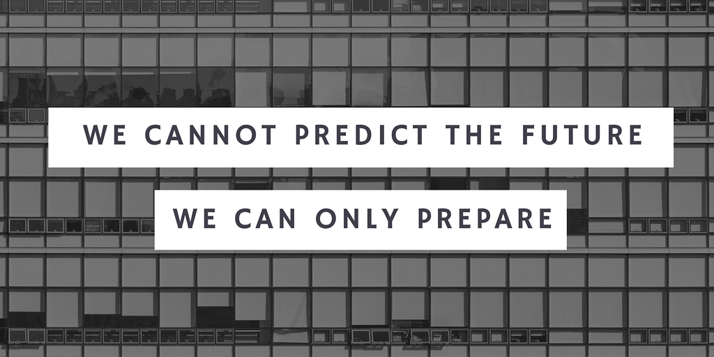 We Cannot Predict the Future, We can Only Prepare