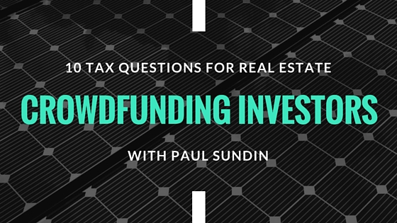 10 Tax Questions For Real Estate Crowdfunding Investors
