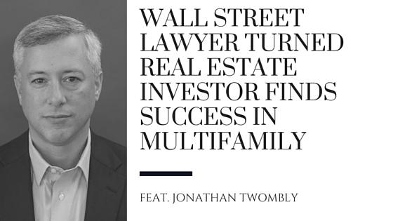 Wall Street Lawyer Turned Real Estate Investor Finds Success in Multifamily Investing