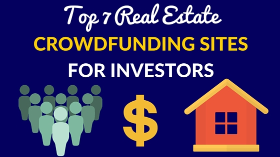Top 7 Real Estate Crowdfunding Sites for Investors