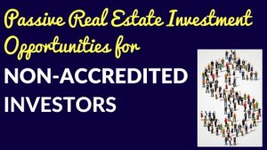 Passive Real Estate Investment Opportunities for Non-accredited investors