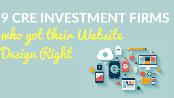 Redesigning your CRE Website? Learn from 9 CRE Investment Firms who got their Website Design Right