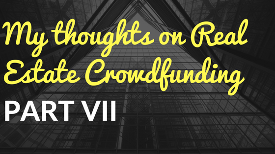 My Thoughts on Real Estate Crowdfunding Part VII