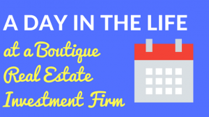 A day in the life at a boutique real estate investment firm