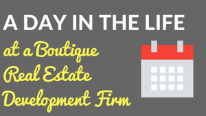 Day in the life at a real estate development firm