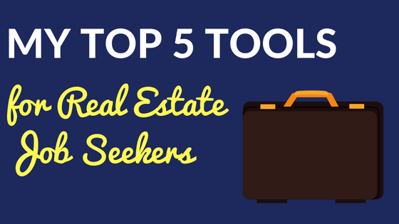 My Top 5 Tools for Real Estate Job Seekers