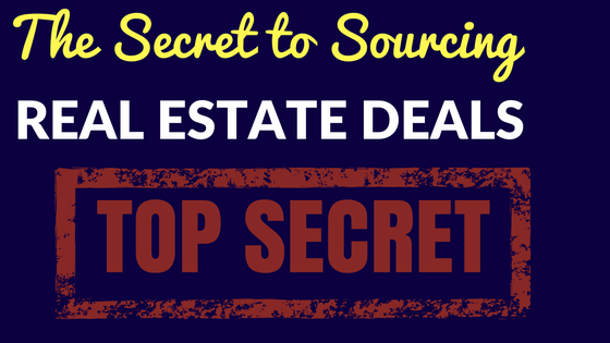 The Secret to Sourcing Real Estate Deals