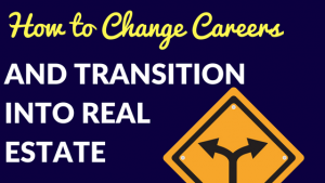 how to transition into real estate