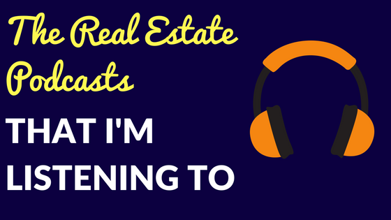 Real Estate Investing Podcasts that I'm Listening To
