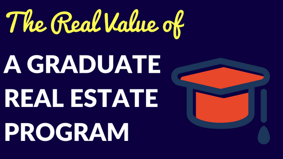 The Real Value of a Graduate Real Estate Program