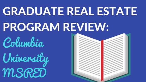 Columbia University Masters of Real Estate Development Program Review