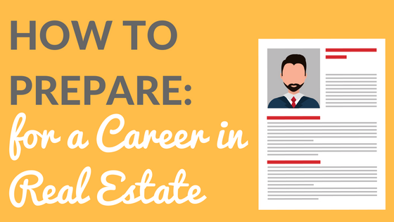 How to Prepare for a Career in Real Estate