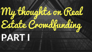 My Latest Thoughts on Crowdfunding Real Estate Part I