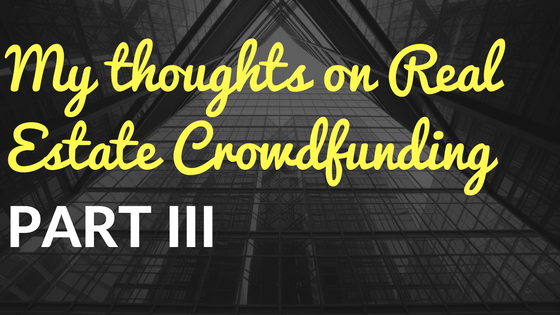 My Latest Thoughts on Real Estate Crowdfunding Part III