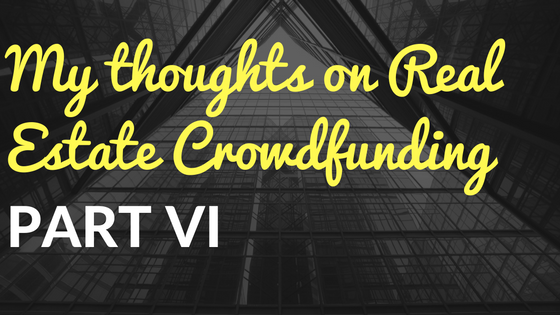 My Thoughts on Real Estate Crowdfunding Part VI