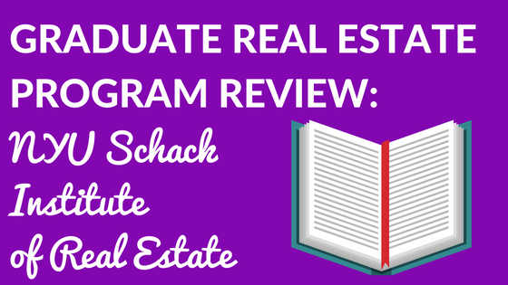 The NYU Schack Institute of Real Estate Program Review