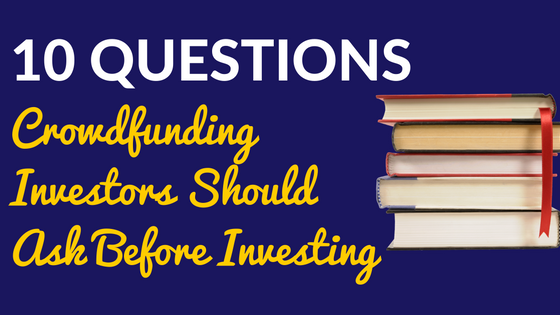 10 Questions Crowdfunding Investors Should Ask Before Investing