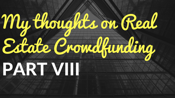 My Thoughts on Real Estate Crowdfunding Part VIII [February 2017]