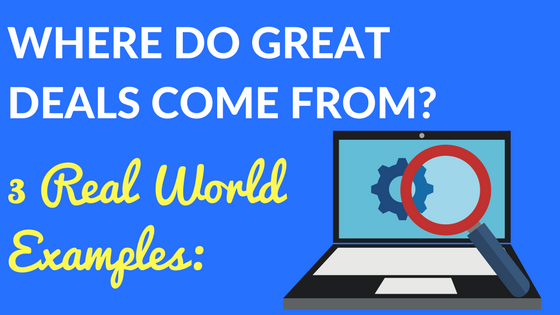 Where do Great Real Estate Deals Come From? 3 Real World Examples