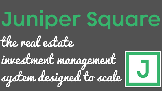 Juniper Square: the Real Estate Investment Management System Designed to Scale