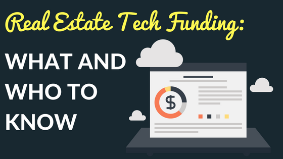 Real Estate Tech Funding: What and Who to Know